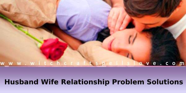 Husband wife relationship problem
